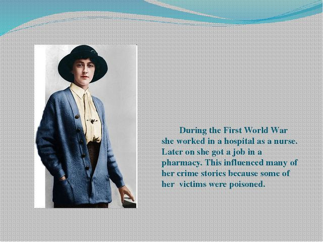During the First World War she worked in a hospital as a nurse. Later on she...