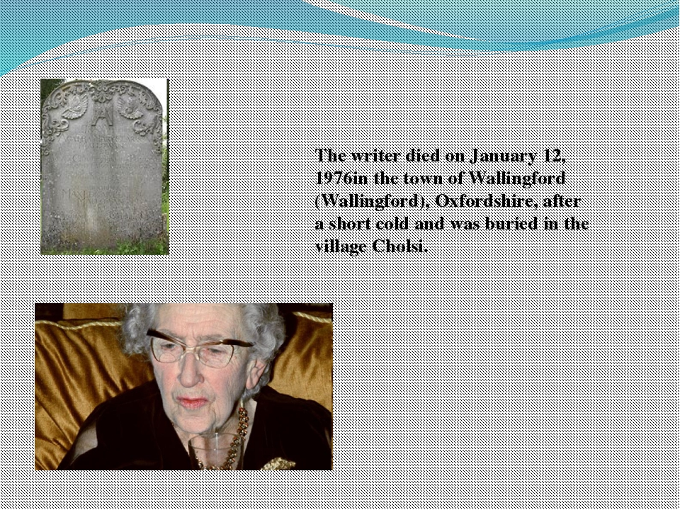 The writer died on January 12, 1976in the town of Wallingford (Wallingford),...