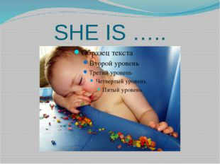 SHE IS …..