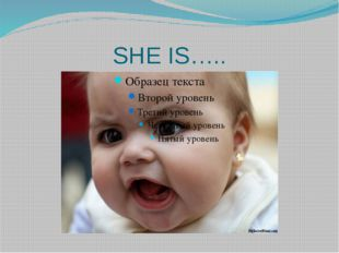 SHE IS…..