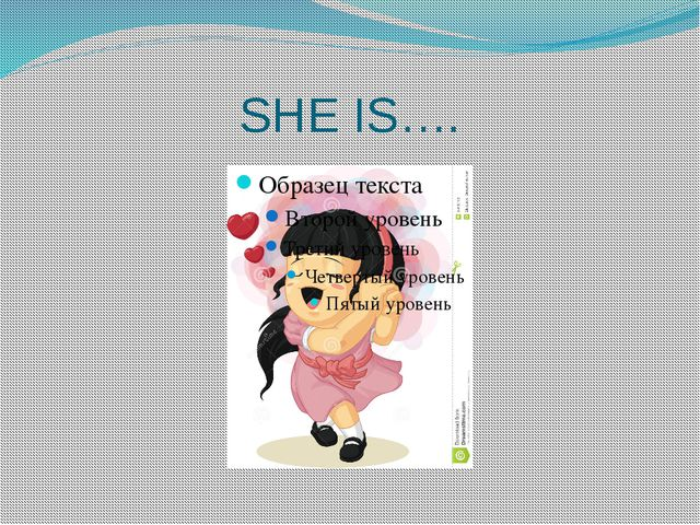 SHE IS….