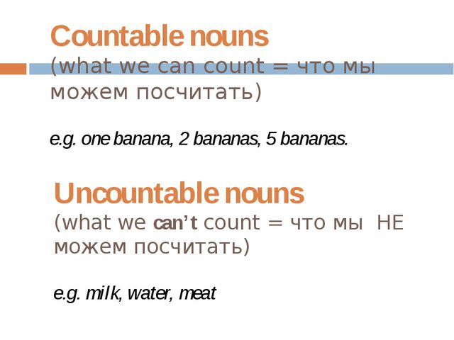 Countable nouns (what we can count = что мы можем посчитать) e.g. one banana,...