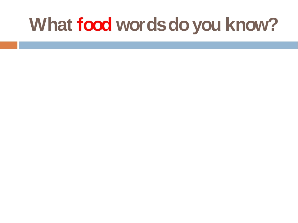 What food words do you know?