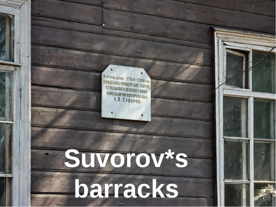 Suvorov*s barracks