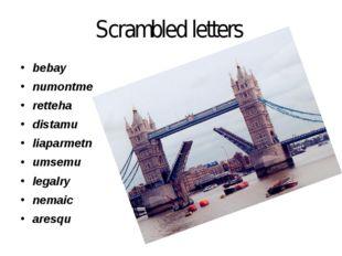 Scrambled letters bebay numontme retteha distamu liaparmetn umsemu legalry ne