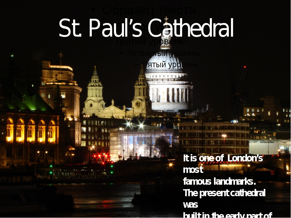 St. Paul's Cathedral It is one of London's most famous landmarks. The present...