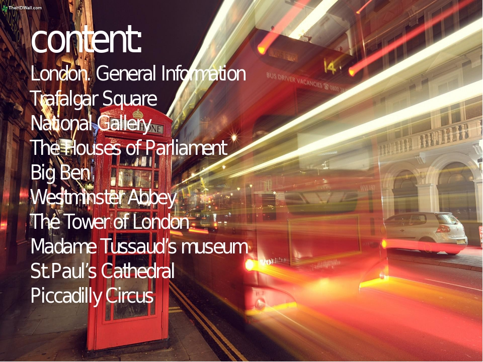 content: London. General Information Trafalgar Square National Gallery The Ho...