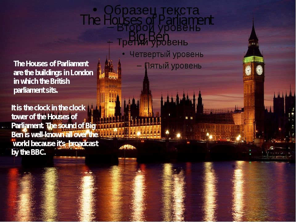 The Houses of Parliament Big Ben The Houses of Parliament are the buildings i...