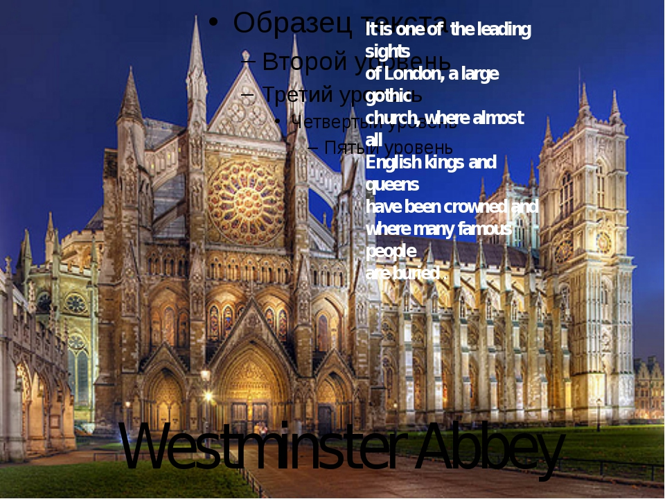 Westminster Abbey It is one of the leading sights of London, a large gothic c...