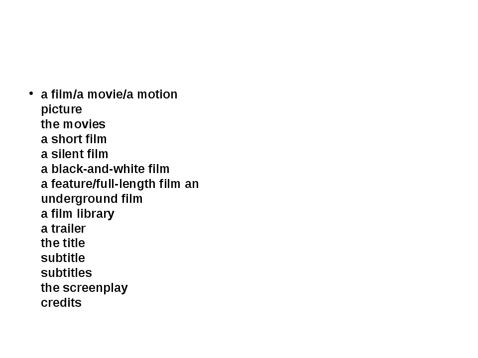 a film/a movie/a motion picture the movies a short film a silent fi...