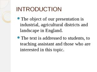 INTRODUCTION The object of our presentation is industrial, agricultural distr