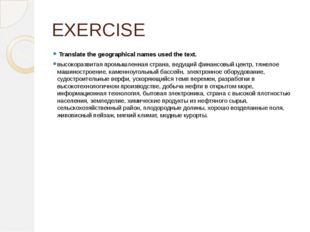 EXERCISE Translate the geographical names used the text. высокоразвитая промы