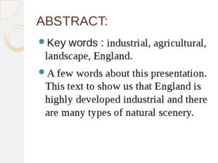 ABSTRACT: Key words : industrial, agricultural, landscape, England. A few wor