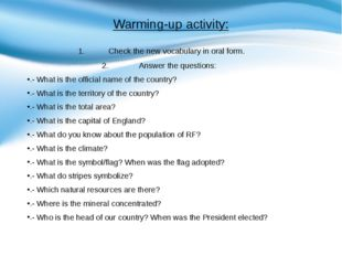 Warming-up activity: Check the new vocabulary in oral form. Answer the questi
