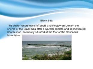 Black Sea The beach resort towns of Sochi and Rostov-on-Don on the shores of