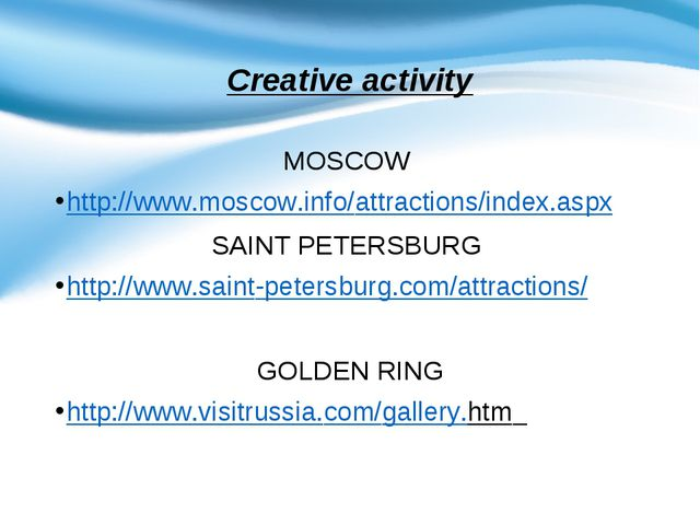 Creative activity MOSCOW http://www.moscow.info/attractions/index.aspx SAINT...