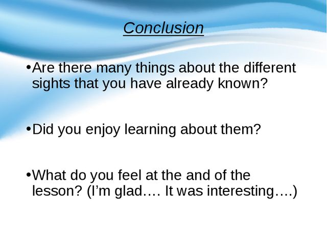 Conclusion Are there many things about the different sights that you have alr...