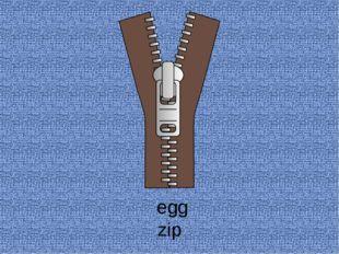 zip egg