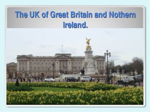 The UK of Great Britain and Nothern Ireland.