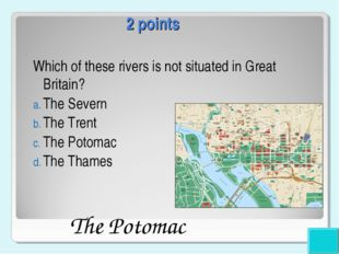 2 points Which of these rivers is not situated in Great Britain? The Severn T