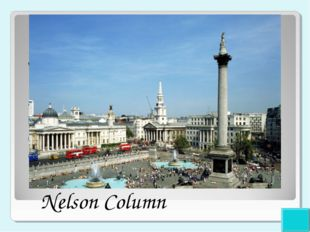 2 points What is situated in the centre of Trafalgar Square? The National Gal