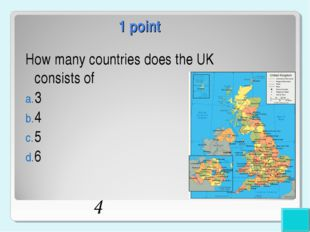 1 point How many countries does the UK consists of 3 4 5 6 4