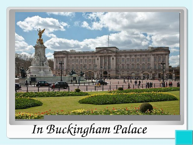 1 point Where does the Monarch of Great Britain live? In Buckingham Palace In...