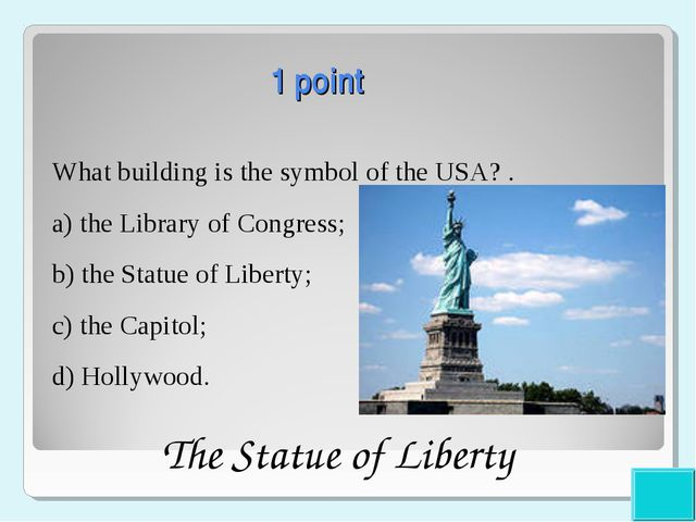 1 point What building is the symbol of the USA? . a) the Library of Congress...