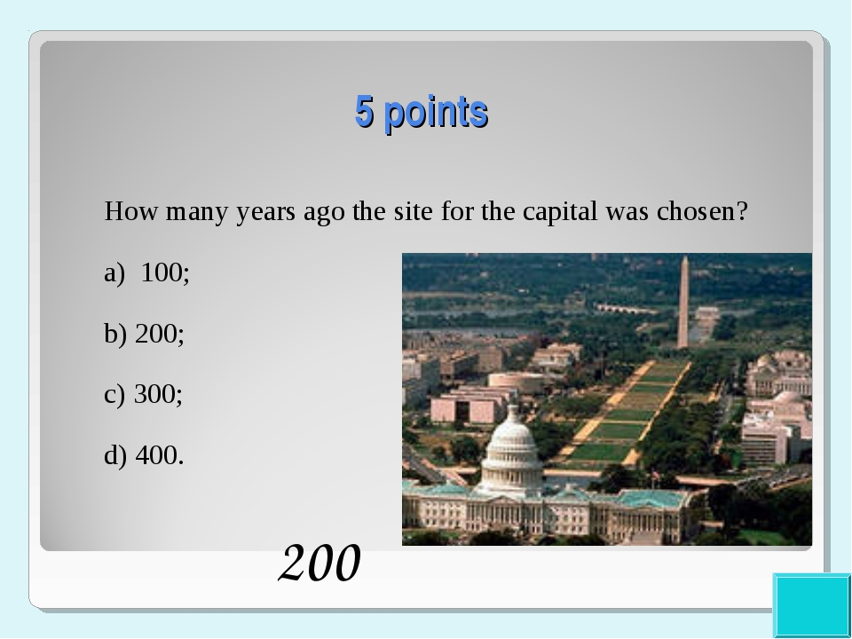 5 points How many years ago the site for the capital was chosen? a) 100; b) 2...