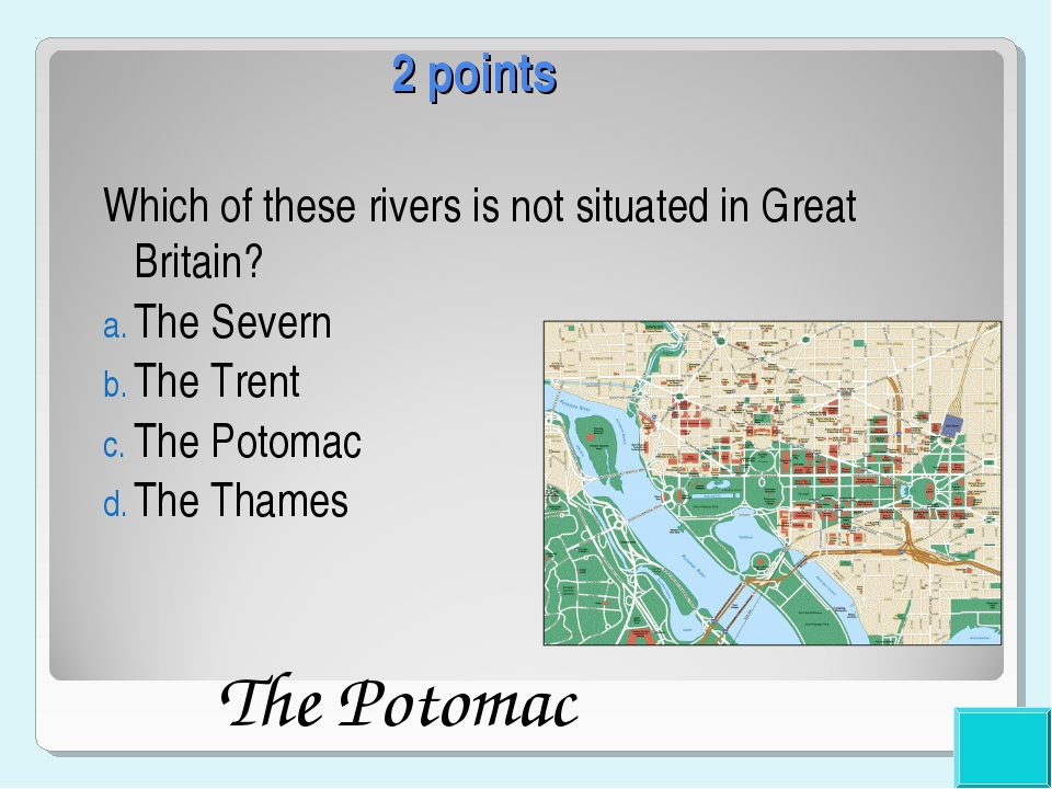 2 points Which of these rivers is not situated in Great Britain? The Severn T...