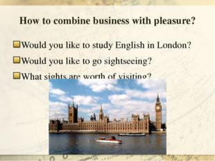 How to combine business with pleasure? Would you like to study English in Lon