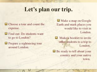 Let's plan our trip. Choose a tour and count the expense. Find out: Do studen