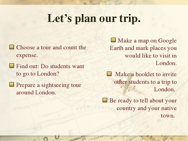 Let's plan our trip. Choose a tour and count the expense. Find out: Do studen...