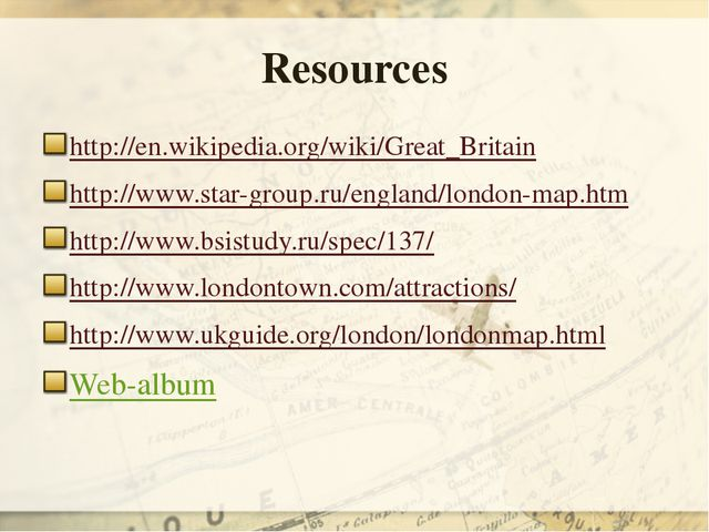 Resources http://en.wikipedia.org/wiki/Great_Britain http://www.star-group.ru...