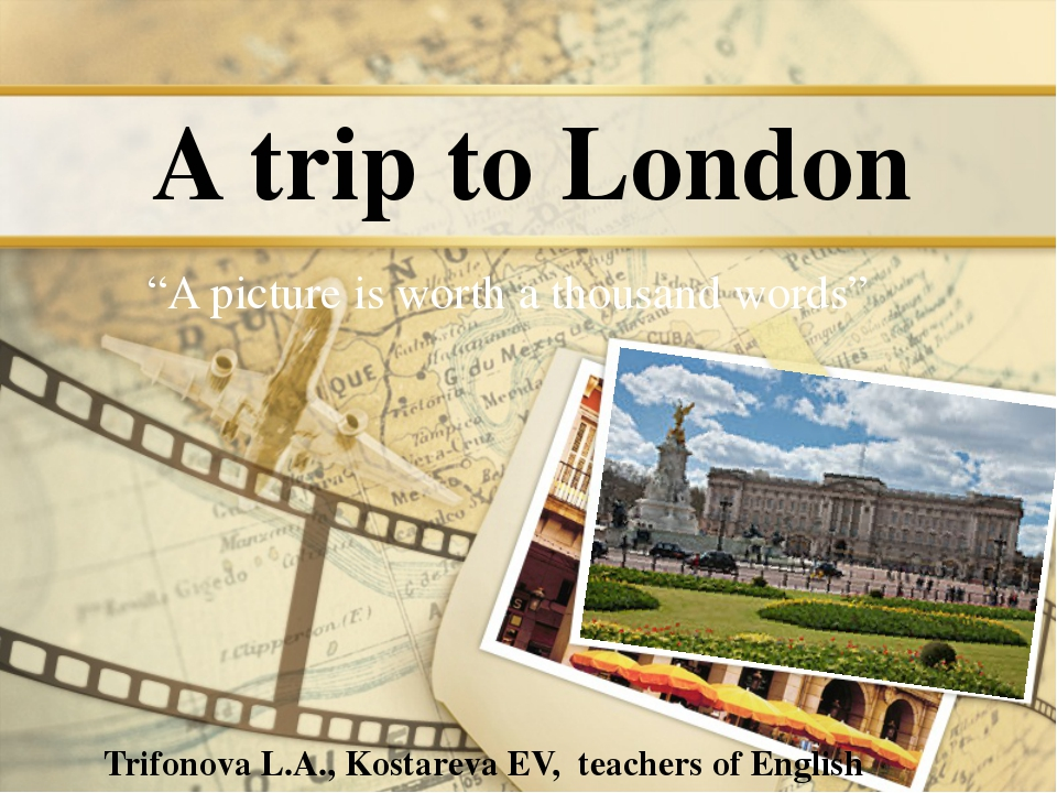 "A trip to London ""A picture is worth a thousand words"" Trifonova L.A., Kostar..."