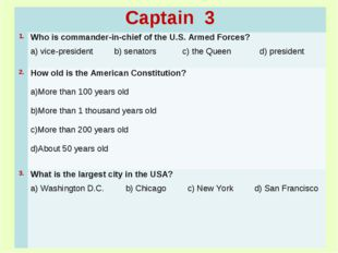 Captain 3	 1.	Who is commander-in-chief of the U.S. Armed Forces? a) vice-pre