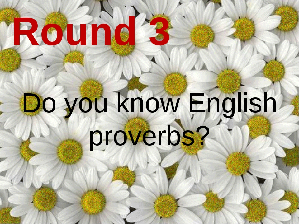 Do you know English proverbs? Round 3