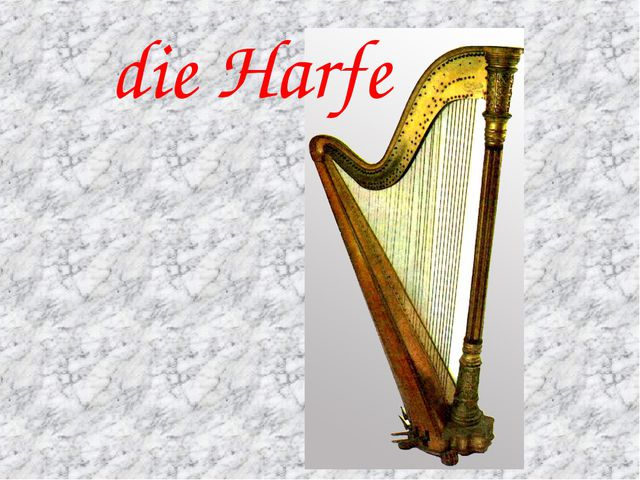 die Harfe