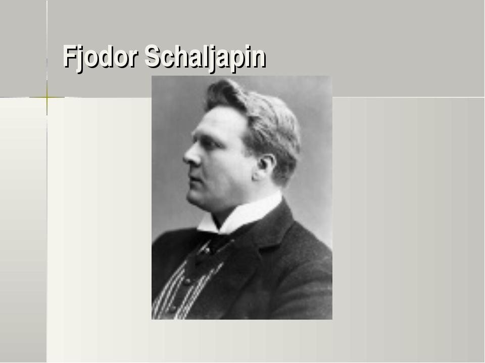 Fjodor Schaljapin