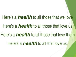 Here's a health to all those that we love Here's a health to all those that