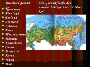 Die Gesamtfläche des Landes beträgt über 17 Mio km2 Norwegen Finnland Estlan