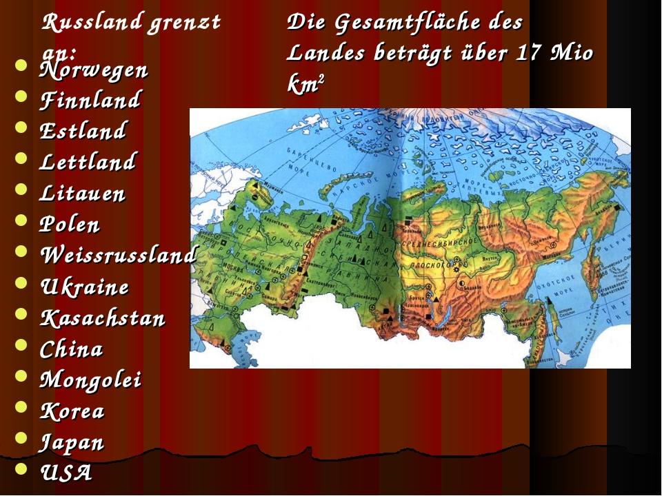 Die Gesamtfläche des Landes beträgt über 17 Mio km2 Norwegen Finnland Estlan...