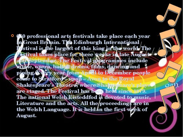 650 professional arts festivals take place each year in Great Britain. The Ed...