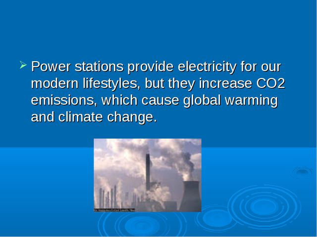 Power stations provide electricity for our modern lifestyles, but they increa...