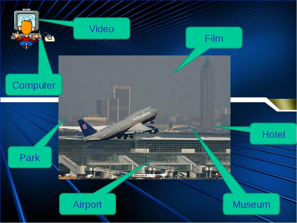 Hotel Film Park Museum Airport Computer Video
