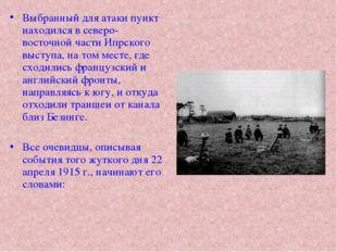 Выбранный для атаки пункт находился в северо-восточной части Ипрского выступа
