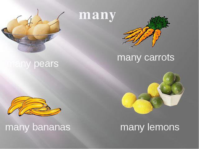 many many pears many carrots many lemons many bananas