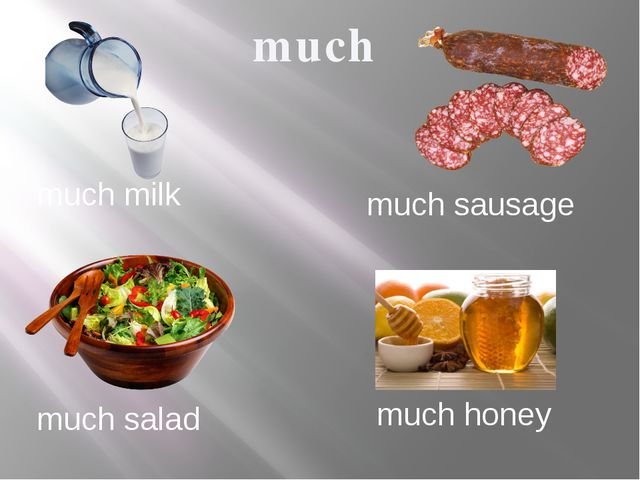 much much milk much sausage much salad much honey