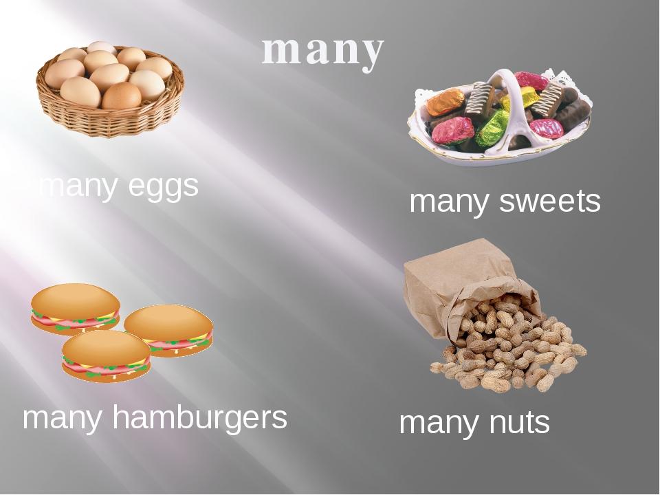 many many eggs many sweets many hamburgers many nuts