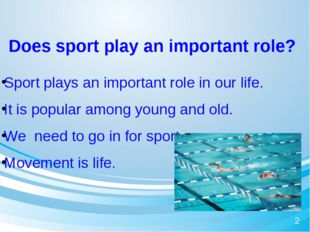 Does sport play an important role? Sport plays an important role in our lif